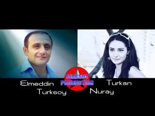 ELMEDDIN TURKSOY & TURKAN NURAY